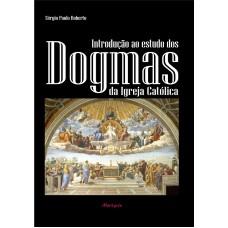 Introdução aos Dogmas da Igreja Católica